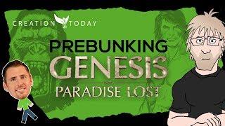 Prebunking Genesis Paradise Lost - Evolution Shmevolution