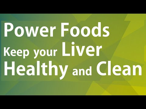 KEEP YOUR LIVER HEALTHY AND CLEAN - GOOD FOOD GOOD HEALTH - BENEFITS OF WELLNESS