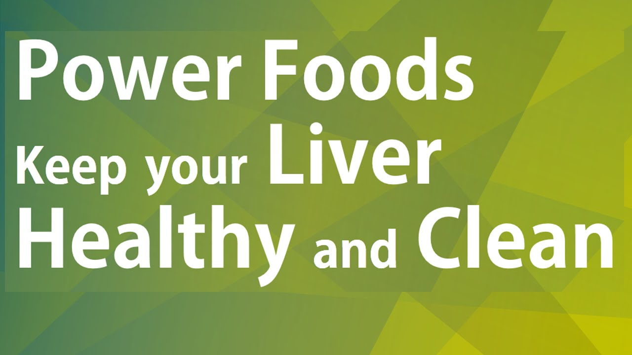 Food and good health - Keep Your Liver Healthy And Clean Good Food Good Health Benefits Of Wellness