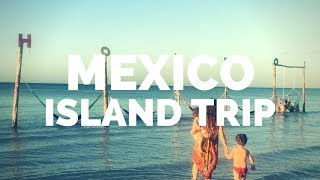 ONE WEEK ON A REMOTE MEXICAN ISLAND WITH TWO KIDS