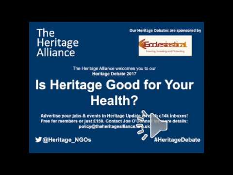 Heritage Debate 2017: Is Heritage Good for your Health?