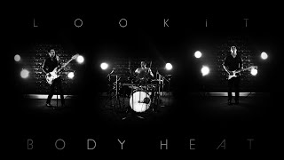 LOOKiT - Body Heat (Music Video)
