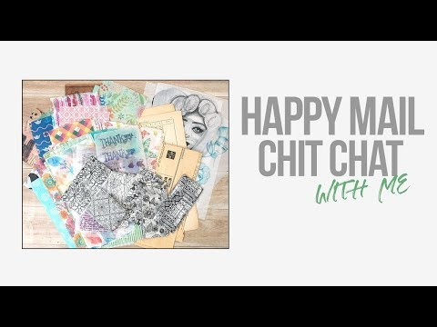 Happy Mail & Chit Chat