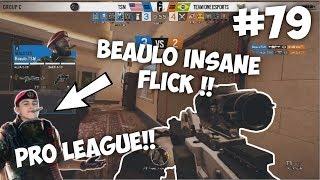 BEAULO *INSANE* FLICK IN PRO LEAGUE!!| Rainbow Six: Siege Twitch Clips #79