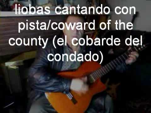 COWARD OF THE COUNTY COVER LIOBAS. ( el emperador de tzintzuntzan) Videos De Viajes