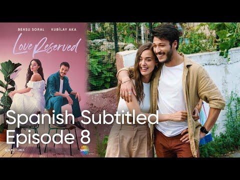 Love Reserved Spanish Subtitled Episode 8