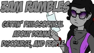 3AM Rambles - Gettin' Philosophical About Drama, Discourse and People
