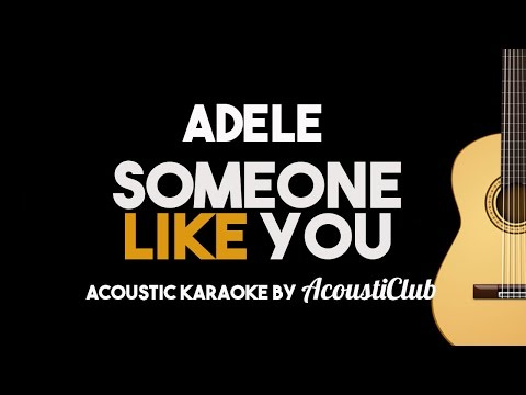 Adele - Someone Like You (Acoustic Guitar Karaoke Backing Track)