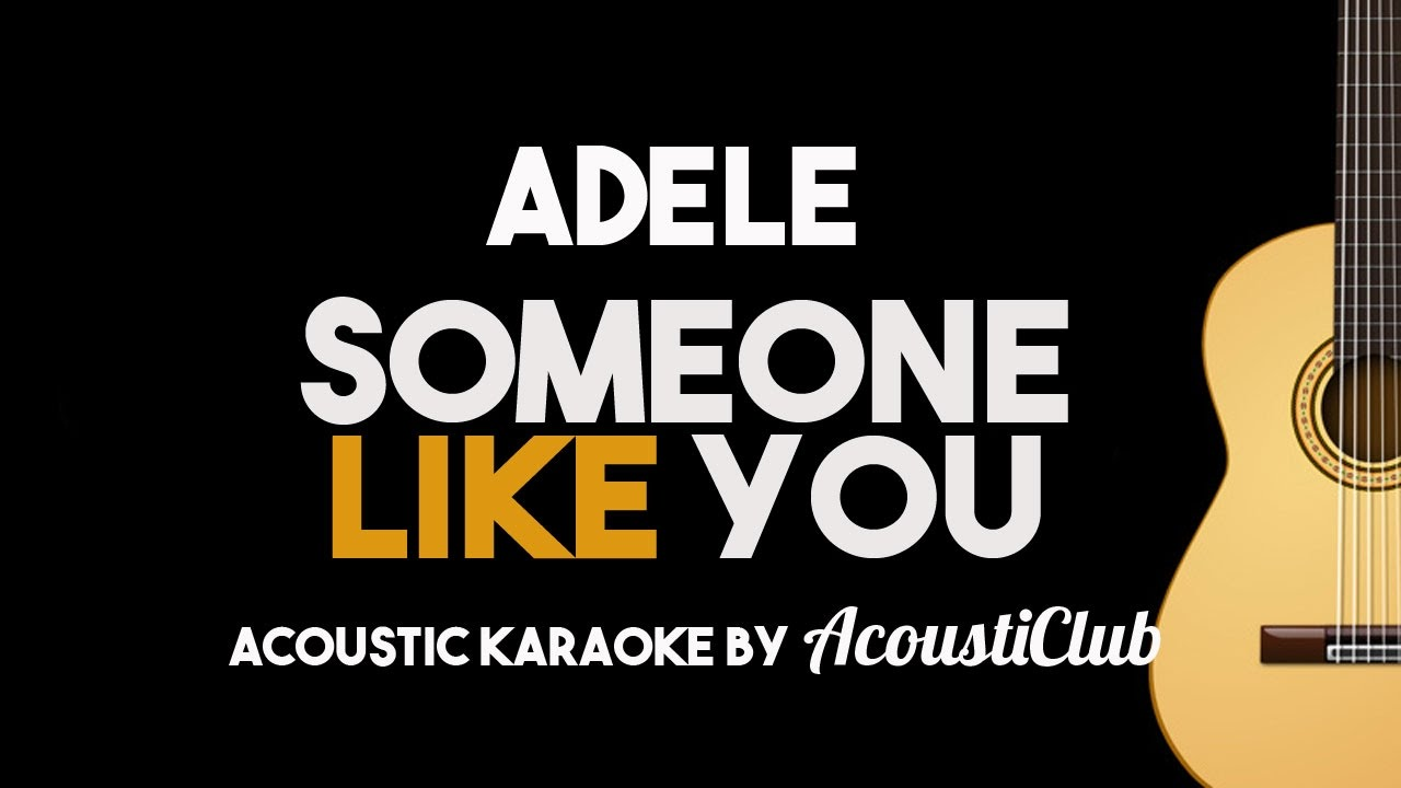 Adele - Someone Like You (Acoustic Guitar Karaoke Version)