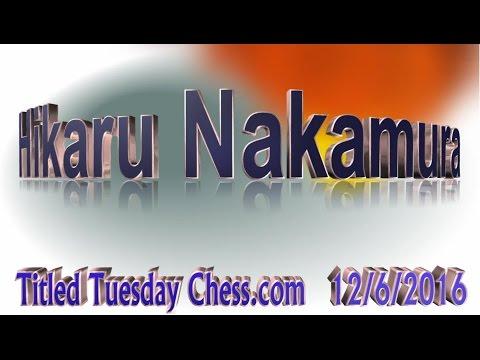 ♚ Hikaru Nakamura Chess Blitz Titled Tuesday #2 on Chess.com 🔥 December 6, 2016