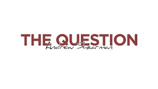 Andrew Shearman - The Question
