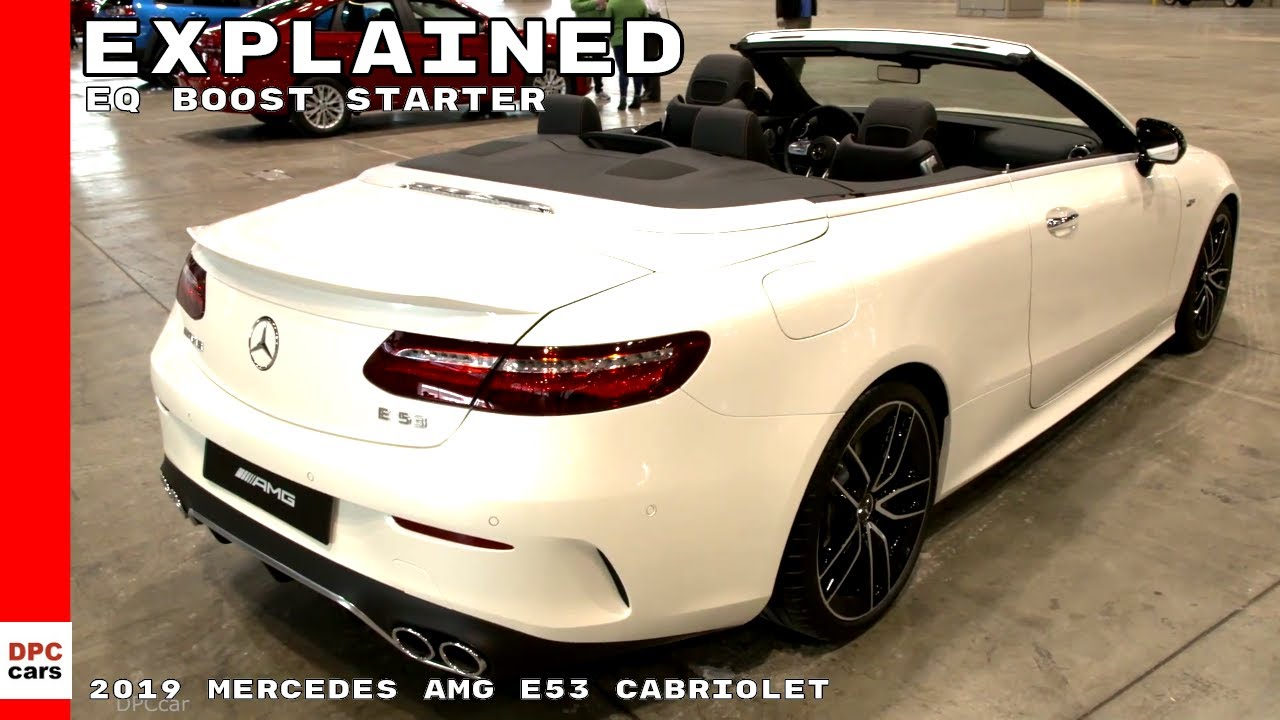 2019 Mercedes Amg E53 Cabriolet Eq Boost Starter Explained Youtube