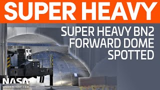 SpaceX Boca Chica: Super Heavy BN2 Forward Dome Spotted - Damaged Raptor Loaded onto Raptor Van