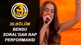 Bensu Soral'dan Herkesi Şaşırtan Rap Performansı! | 3 Adam