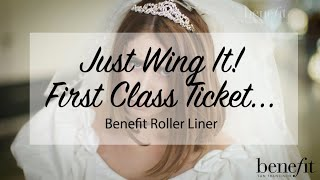 Benefit Cosmetics | Just Wing It | First Class Ticket