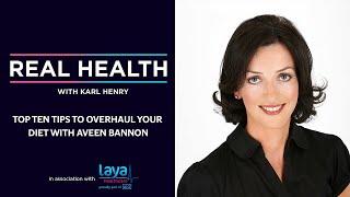 Real Health: Top Ten Tips to Overhaul your Diet with Aveen Bannon