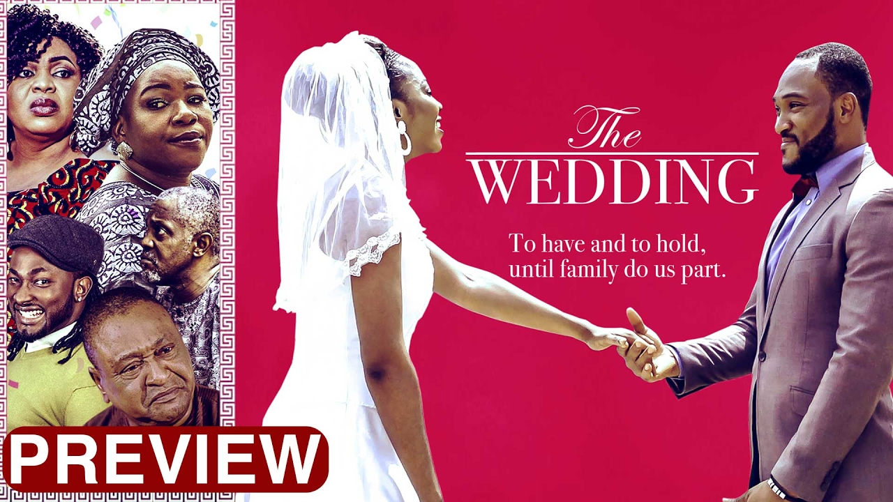 Download The Wedding - Latest 2017 Nigerian Nollywood Drama Movie (10 min preview)