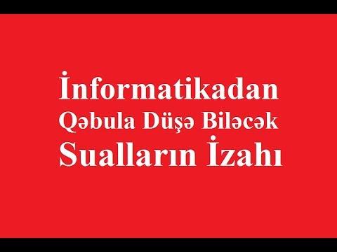 İnformatikadan Qəbula Düşə Biləcək Sualların İzahı
