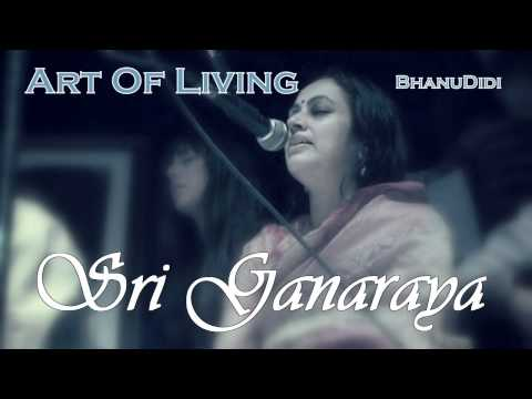 Sri Ganaraya || Bhanu Didi Art Of Living Bhajans