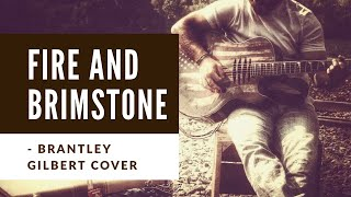 Gambar cover Fire and Brimstone - Brantley Gilbert Cover