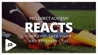 PUMA evoSPEED SL & evoPOWER Vigor 1: Cohen Bramall & Pro:Direct Academy Reaction