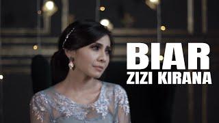 ZIZI KIRANA - BIAR [OFFICIAL VIDEO]