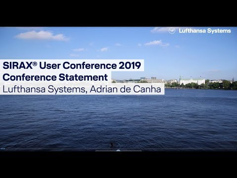 SIRAX® User Conference Statement Adrian De Canha / Lufthansa Systems