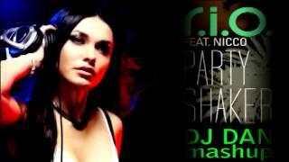 R.I.O feat nicco - Party Shaker (DJ DAN Mashup)
