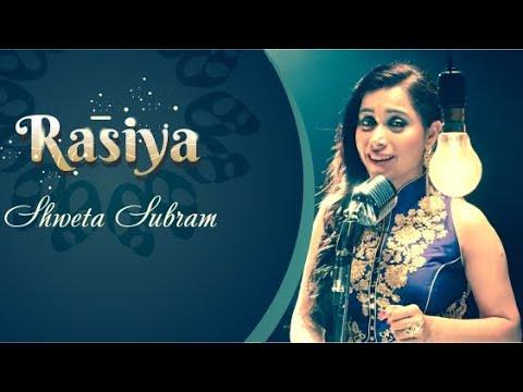 Rasiya - Shweta Subram ft. Purbayan