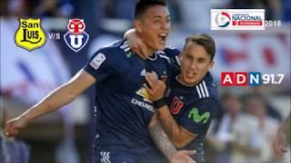 San Luis 1 Universidad De Chile 2 - Campeonato Scotiabank 2018 - ADN Radio Chile 91.7