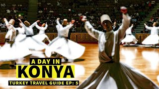 Konya: The city of Sufi, Sema (Whirling Dervish) & Rumi | Turkey Travel Guide