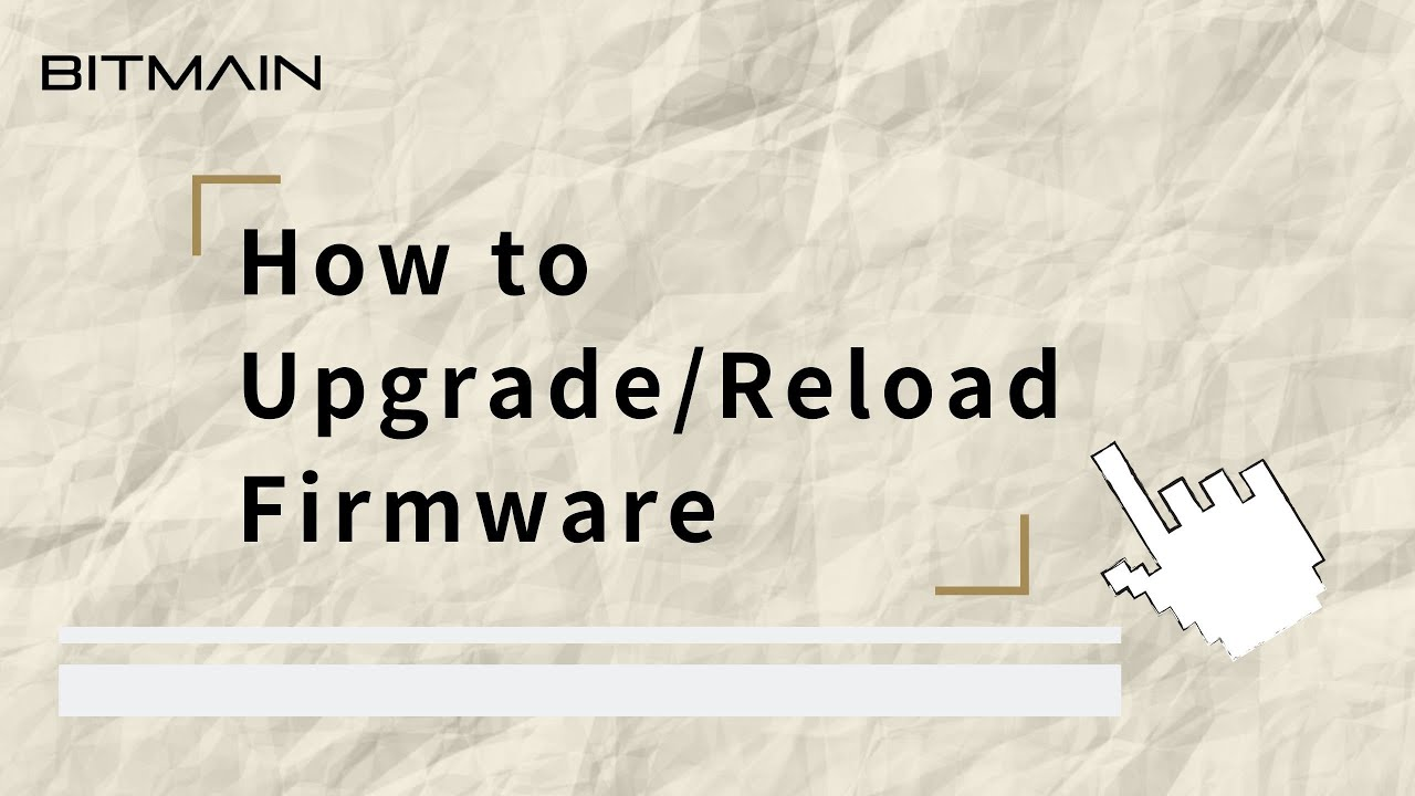 How to reload or upgrade firmware – Bitmain Support