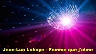 Jean-Luc Lahaye - Femme que j'aime