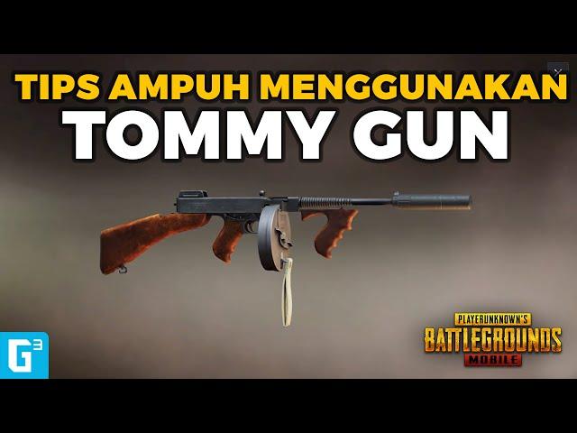 SENJATA MAFIA! TIPS MENGGUNAKAN TOMMY GUN! - Tips dan Trik | PUBG Mobile