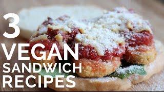 3 Epic Vegan Sandwiches | BBQ Veggie, Chick'un Parm, Curry Tofu
