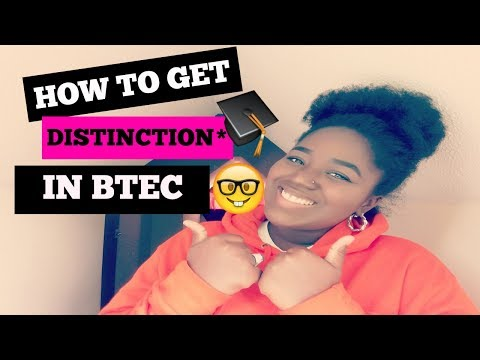 HOW TO GET GOOD GRADES IN BTEC