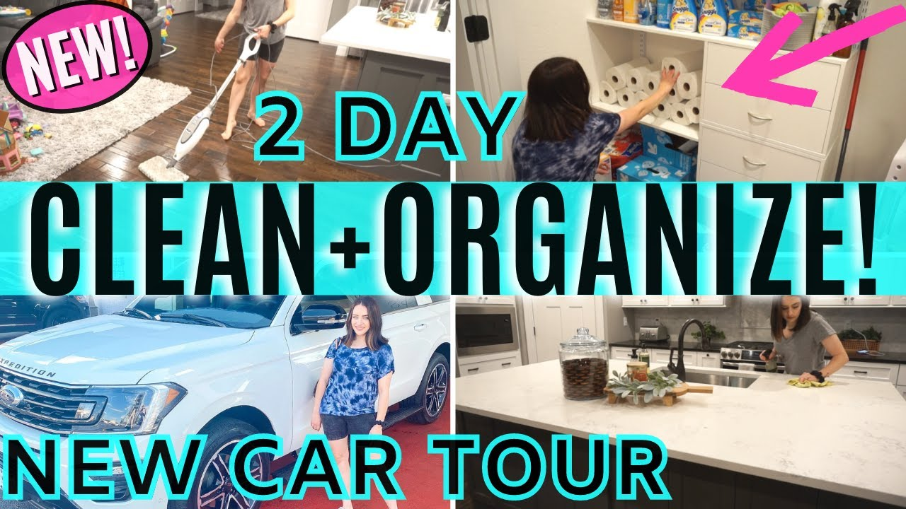 2020 HUGE 2-DAY CLEAN WITH ME | EXTREME CLEANING MOTIVATION + NEW CAR TOUR!