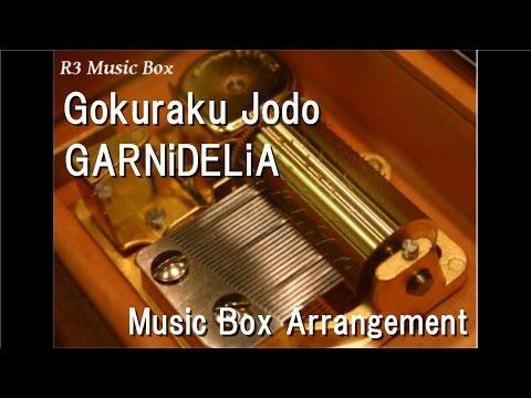 Gokuraku Jodo/GARNiDELiA [Music Box]