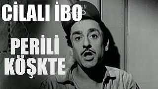 Cilalı İbo / Perili Köşkte - Eski Türk Filmi Tek Parça (Restorasyonlu)
