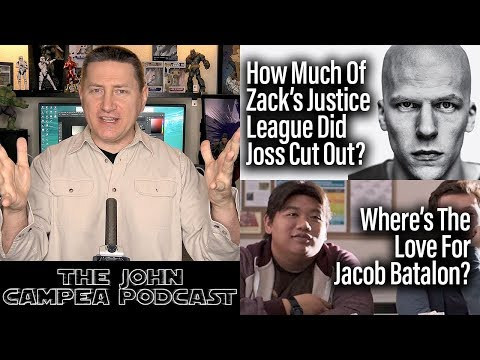 How Much Did Whedon Cut From Snyder's Justice League? The John Campea Podcast