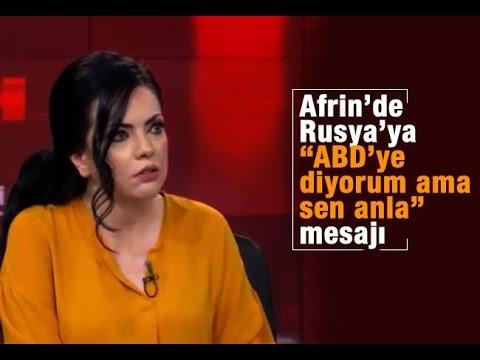 """Merve Şebnem Oruç    Afrin'de Rusya'ya """"ABD'ye diyorum ama sen anla"""" mesajı"""