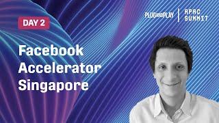 APAC Summit 2020 Day 2 - Facebook Accelerator Singapore