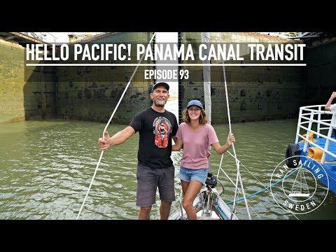 Hello Pacific! Panama Canal Transit - Ep. 93 RAN Sailing