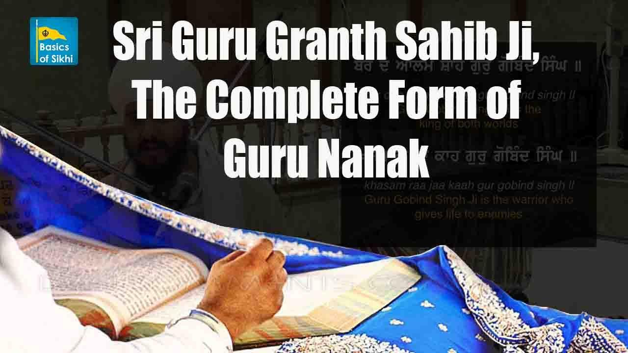 Sri Guru Granth Sahib Ji The Complete Form Of Guru Nanak Youtube