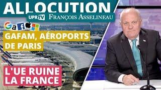 🔴 GAFAM, Aéroports de Paris : L'UE ruine la France - Allocution de François Asselineau