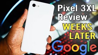 Google Pixel 3 XL Review Weeks Later