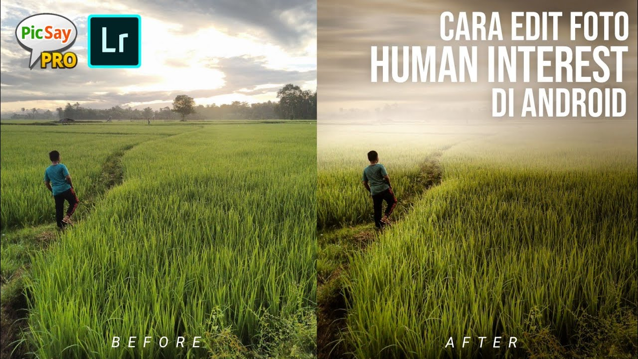Cara edit foto HUMAN INTEREST di Android || Picsay Pro ...