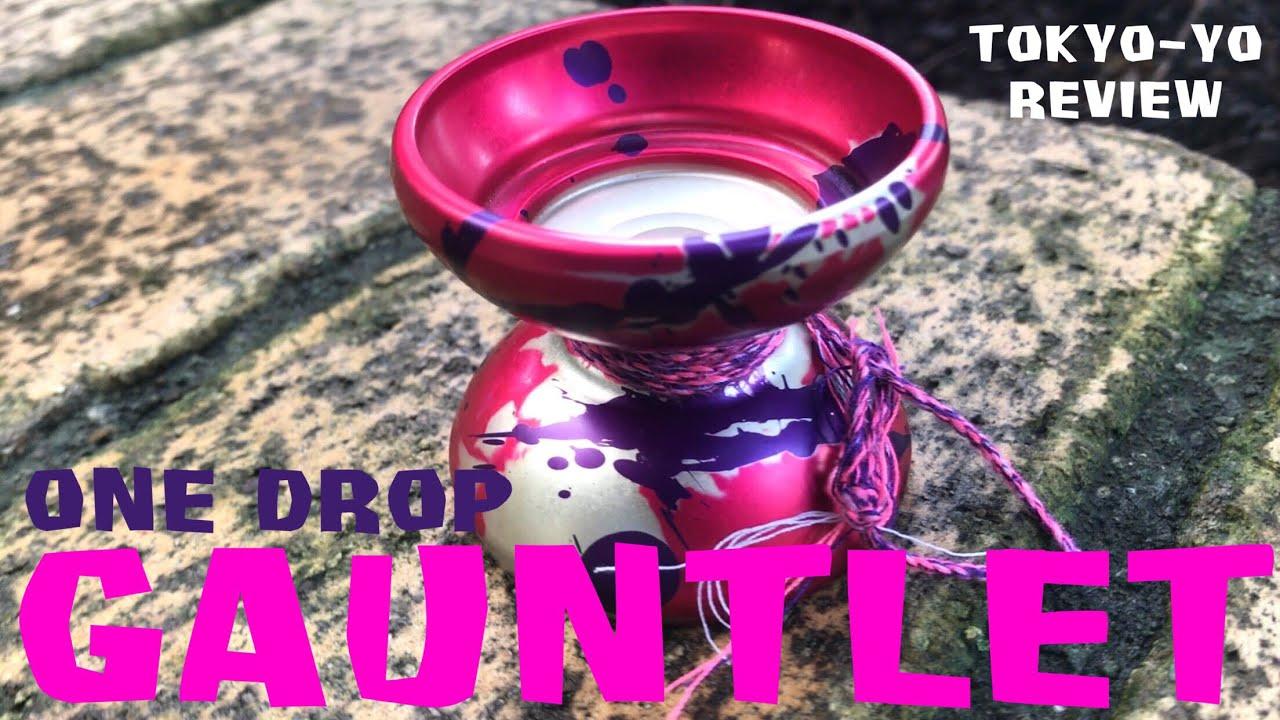 TokYo Yo Review One Drop Gauntlet