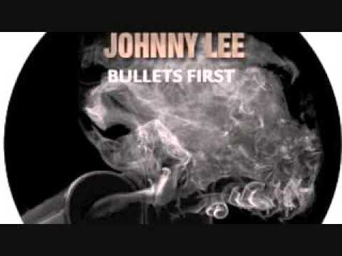 Bullets First By Johnny Lee
