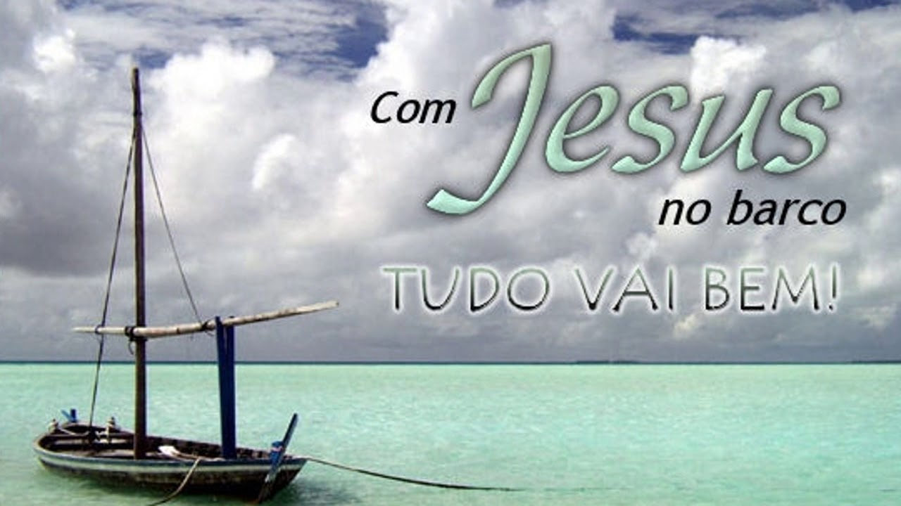 No Meu Barco Está Jesus - YouTube